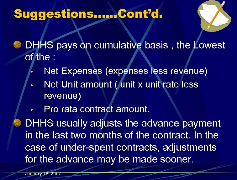 Suggestions…. . . Cont'd. DHHS pays on cumulative basis , the Lowest of the