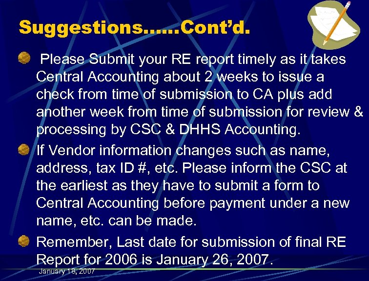 Suggestions…. . . Cont'd. Please Submit your RE report timely as it takes Central