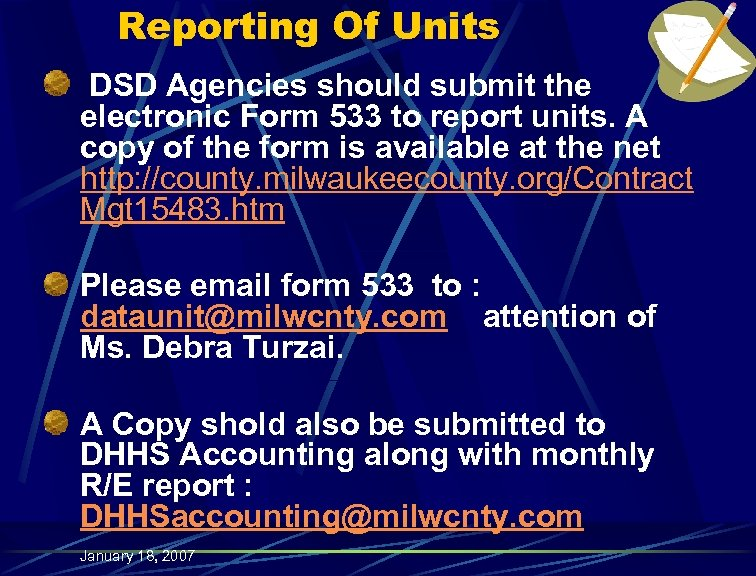 Reporting Of Units DSD Agencies should submit the electronic Form 533 to report units.