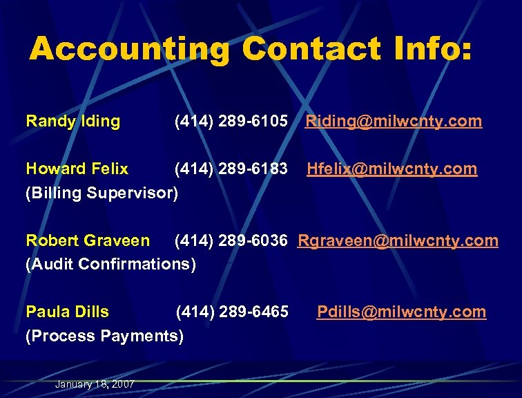 Accounting Contact Info: Randy Iding (414) 289 -6105 Riding@milwcnty. com Howard Felix (414) 289