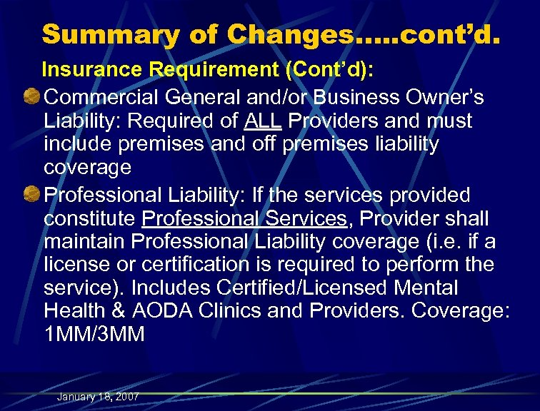Summary of Changes…. . cont'd. Insurance Requirement (Cont'd): Commercial General and/or Business Owner's Liability: