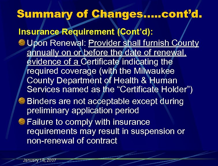 Summary of Changes…. . cont'd. Insurance Requirement (Cont'd): Upon Renewal: Provider shall furnish County