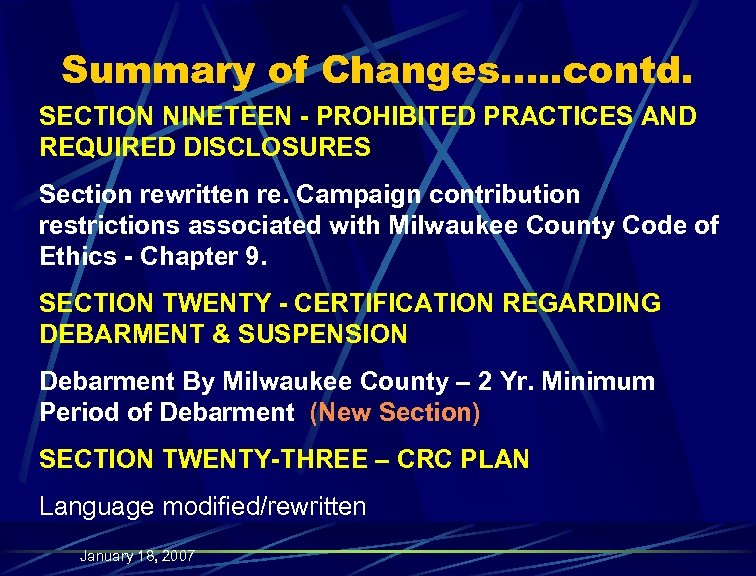 Summary of Changes…. . contd. SECTION NINETEEN - PROHIBITED PRACTICES AND REQUIRED DISCLOSURES Section
