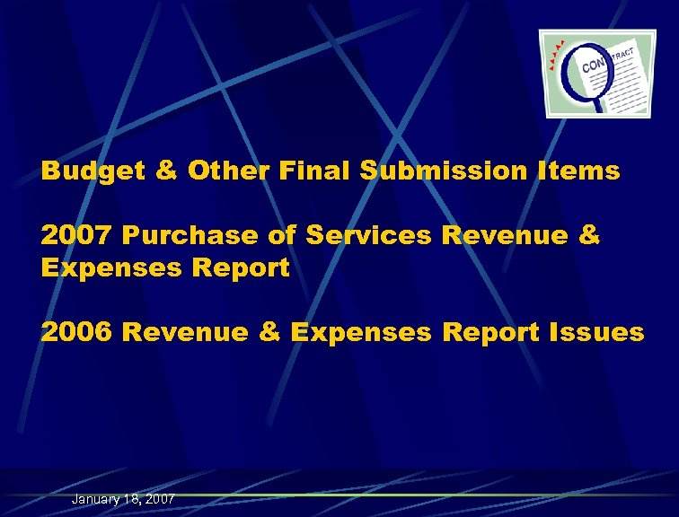 Budget & Other Final Submission Items 2007 Purchase of Services Revenue & Expenses Report