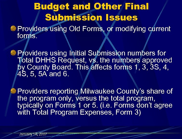 Budget and Other Final Submission Issues Providers using Old Forms, or modifying current forms.