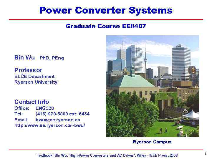 EE 8407 Power Converter Systems Topic 4 Graduate Course EE 8407 Bin Wu Ph.