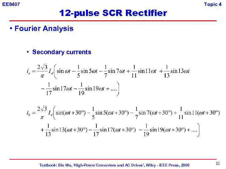 EE 8407 12 -pulse SCR Rectifier Topic 4 • Fourier Analysis • Secondary currents