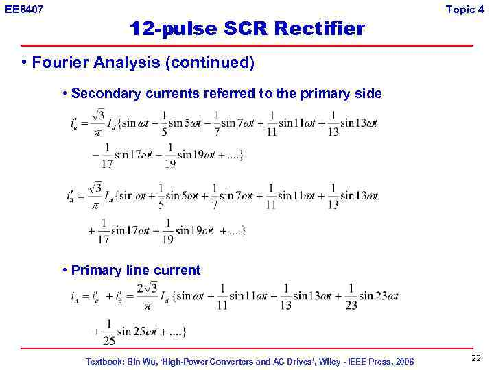 EE 8407 12 -pulse SCR Rectifier Topic 4 • Fourier Analysis (continued) • Secondary