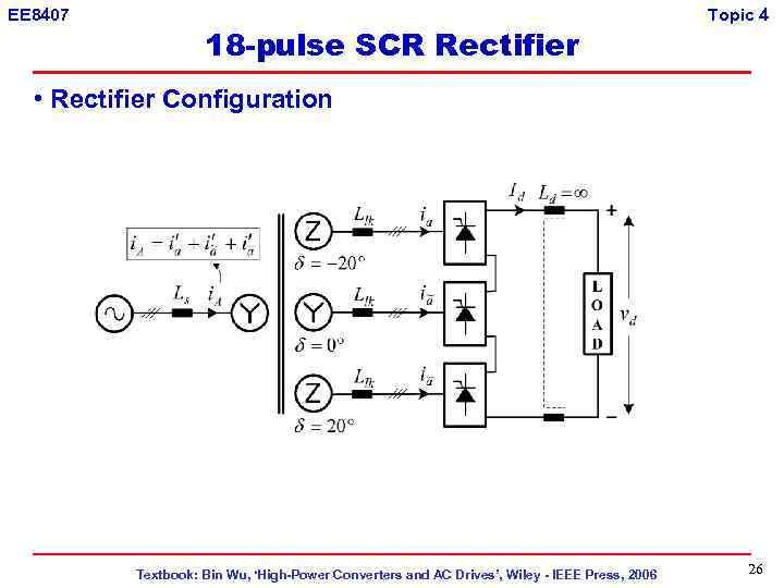 EE 8407 18 -pulse SCR Rectifier Topic 4 • Rectifier Configuration Textbook: Bin Wu,