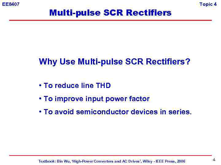 EE 8407 Multi-pulse SCR Rectifiers Topic 4 Why Use Multi-pulse SCR Rectifiers? • To