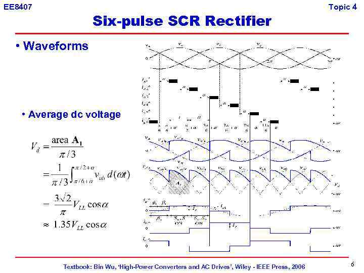EE 8407 Six-pulse SCR Rectifier Topic 4 • Waveforms • Average dc voltage Textbook: