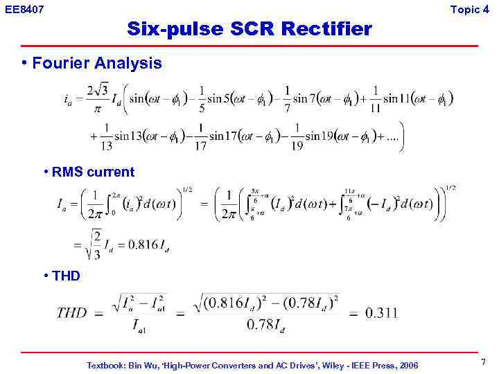 EE 8407 Six-pulse SCR Rectifier Topic 4 • Fourier Analysis • RMS current •