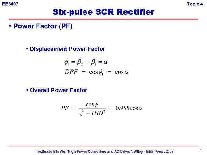 EE 8407 Six-pulse SCR Rectifier Topic 4 • Power Factor (PF) • Displacement Power