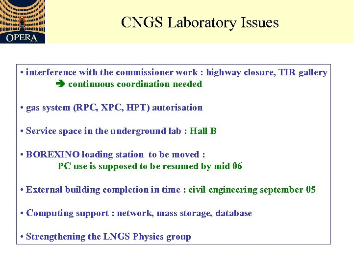 CNGS Laboratory Issues • interference with the commissioner work : highway closure, TIR gallery