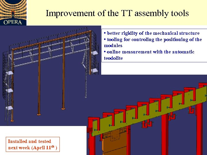 Improvement of the TT assembly tools • better rigidity of the mechanical structure •