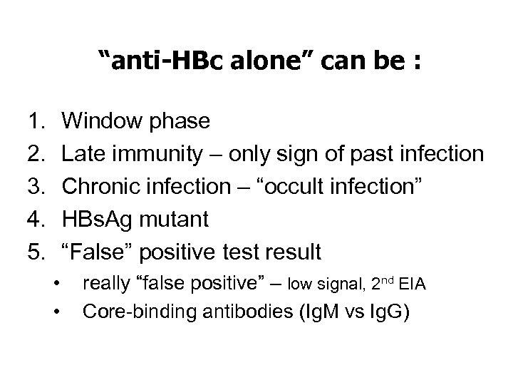 """anti-HBc alone"" can be : 1. 2. 3. 4. 5. Window phase Late immunity"