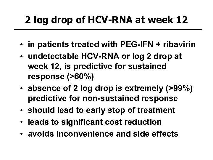 2 log drop of HCV-RNA at week 12 • in patients treated with PEG-IFN