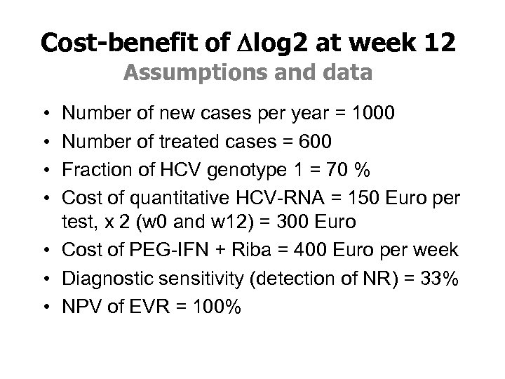 Cost-benefit of Dlog 2 at week 12 Assumptions and data • • Number of