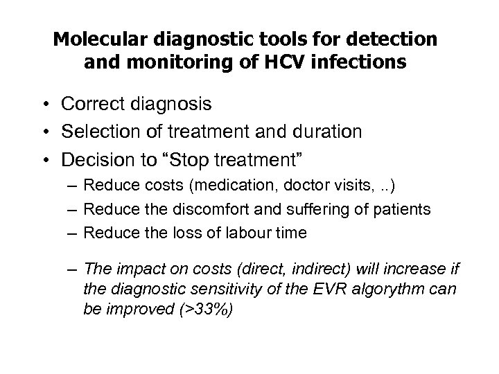 Molecular diagnostic tools for detection and monitoring of HCV infections • Correct diagnosis •