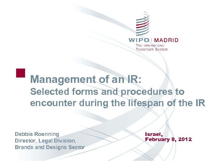 Management of an IR: Selected forms and procedures to encounter during the lifespan of