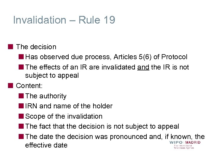 Invalidation – Rule 19 The decision Has observed due process, Articles 5(6) of Protocol