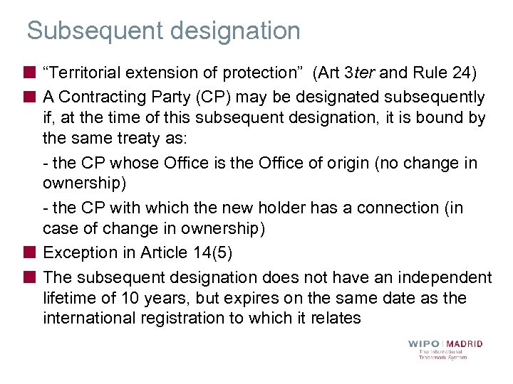 """Subsequent designation """"Territorial extension of protection"""" (Art 3 ter and Rule 24) A Contracting"""