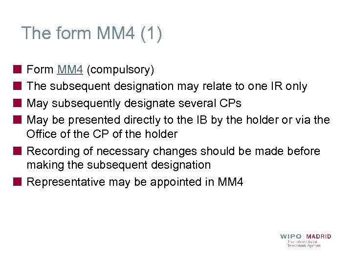 The form MM 4 (1) Form MM 4 (compulsory) The subsequent designation may relate