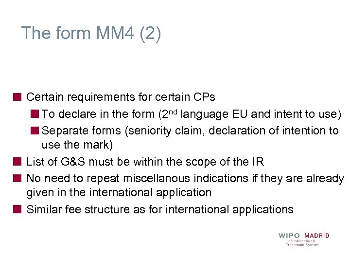 The form MM 4 (2) Certain requirements for certain CPs To declare in the