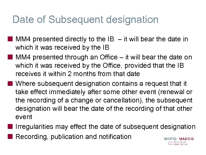 Date of Subsequent designation MM 4 presented directly to the IB – it will