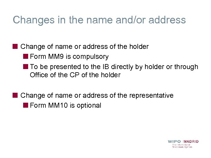 Changes in the name and/or address Change of name or address of the holder
