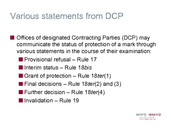 Various statements from DCP Offices of designated Contracting Parties (DCP) may communicate the status