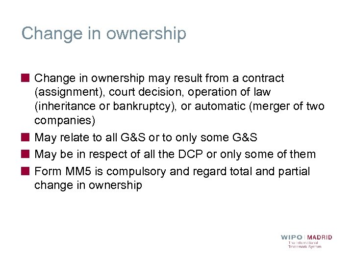 Change in ownership may result from a contract (assignment), court decision, operation of law