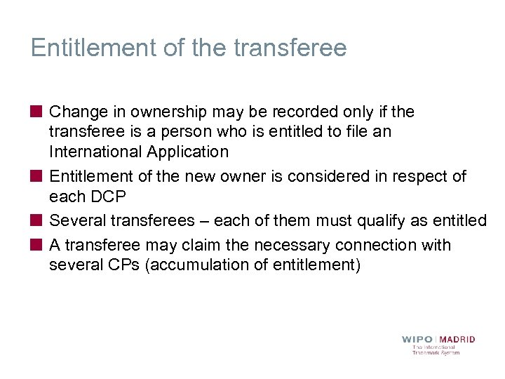 Entitlement of the transferee Change in ownership may be recorded only if the transferee