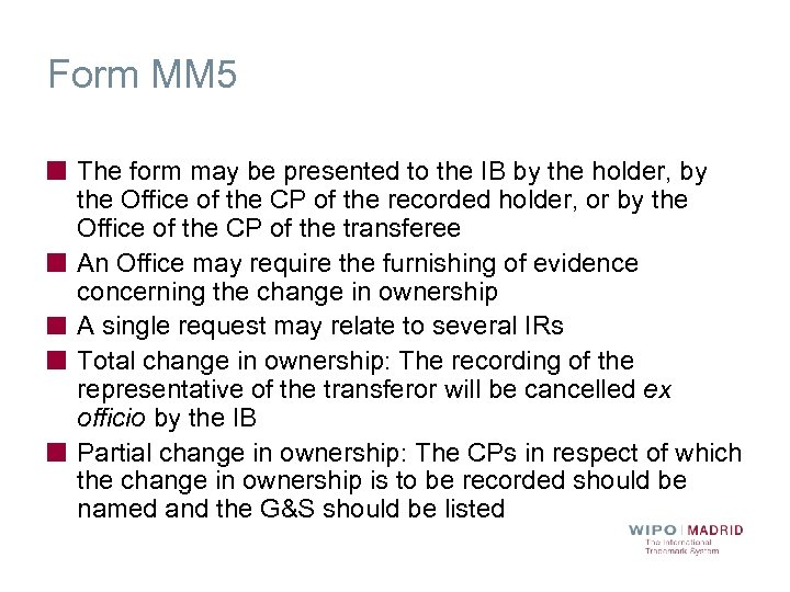 Form MM 5 The form may be presented to the IB by the holder,