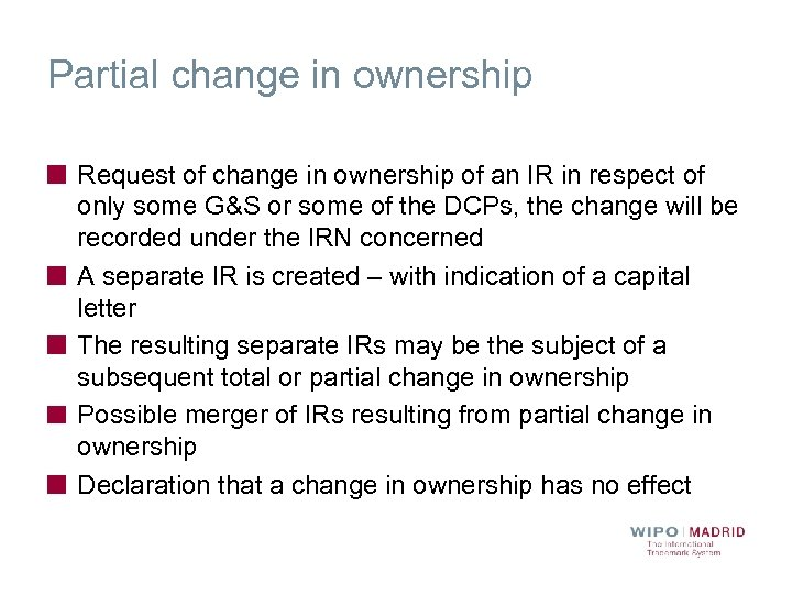 Partial change in ownership Request of change in ownership of an IR in respect