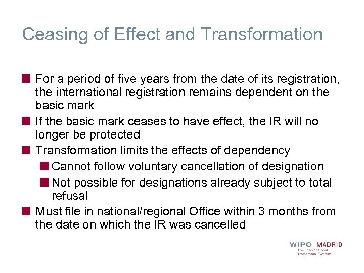 Ceasing of Effect and Transformation For a period of five years from the date
