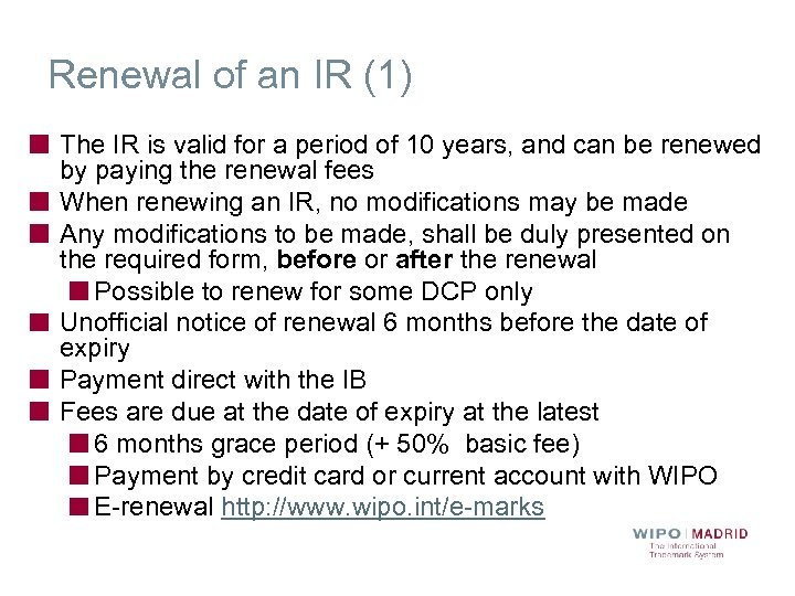 Renewal of an IR (1) The IR is valid for a period of 10