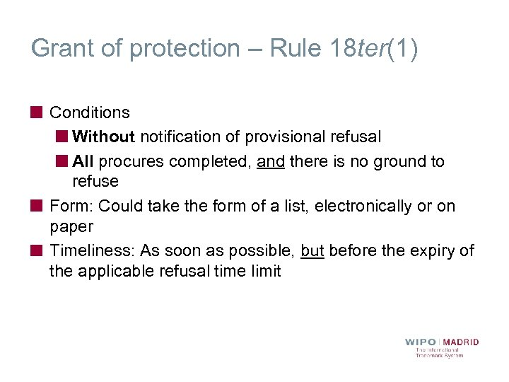Grant of protection – Rule 18 ter(1) Conditions Without notification of provisional refusal All