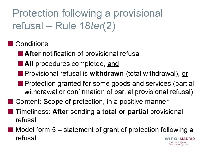Protection following a provisional refusal – Rule 18 ter(2) Conditions After notification of provisional