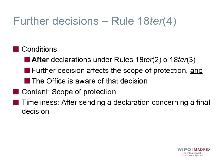 Further decisions – Rule 18 ter(4) Conditions After declarations under Rules 18 ter(2) o