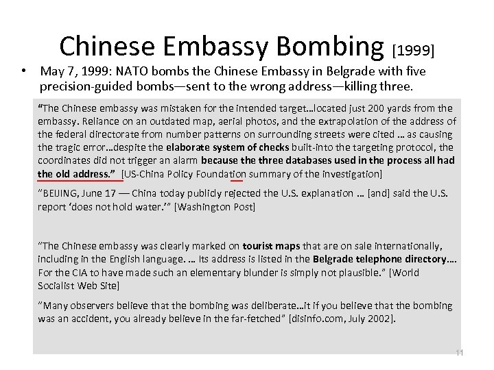 Chinese Embassy Bombing [1999] • May 7, 1999: NATO bombs the Chinese Embassy in