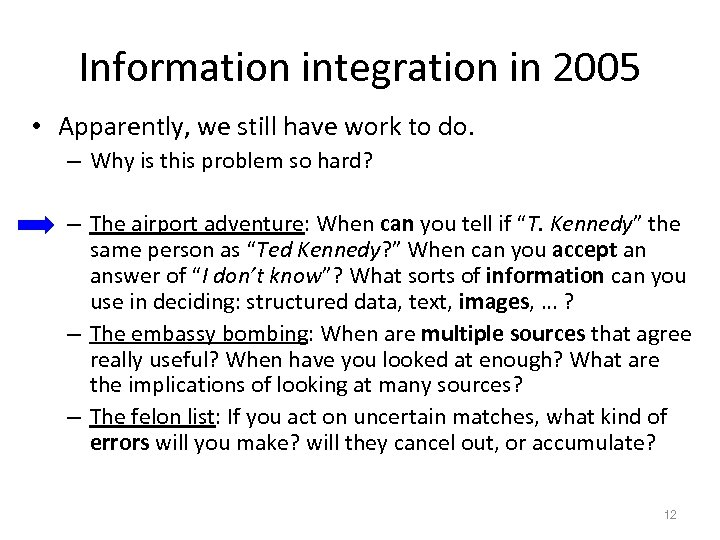 Information integration in 2005 • Apparently, we still have work to do. – Why