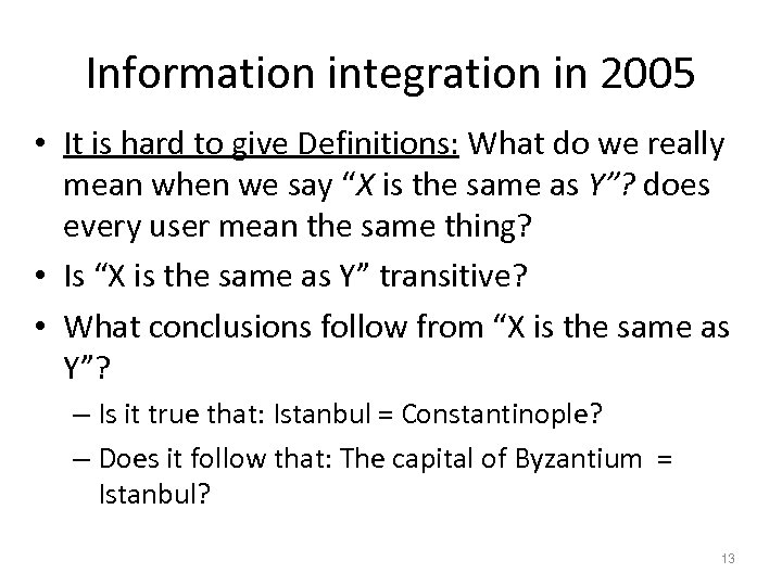 Information integration in 2005 • It is hard to give Definitions: What do we