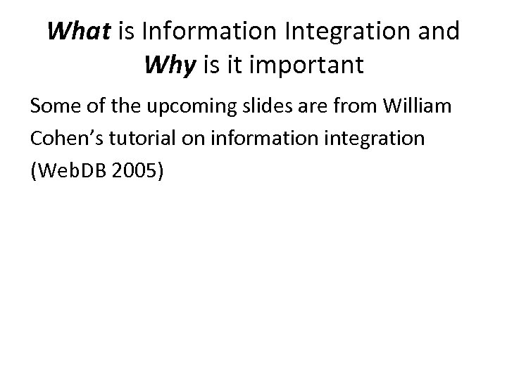What is Information Integration and Why is it important Some of the upcoming slides