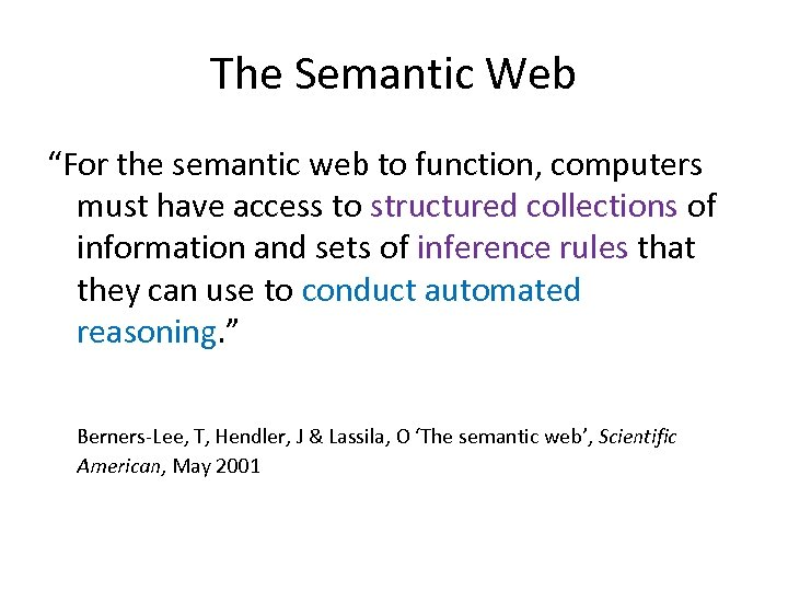 """The Semantic Web """"For the semantic web to function, computers must have access to"""