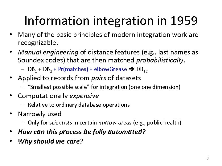 Information integration in 1959 • Many of the basic principles of modern integration work