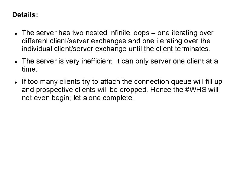 Details: The server has two nested infinite loops – one iterating over different client/server
