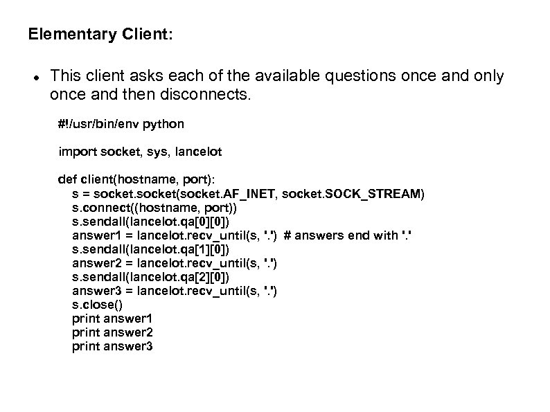 Elementary Client: This client asks each of the available questions once and only once