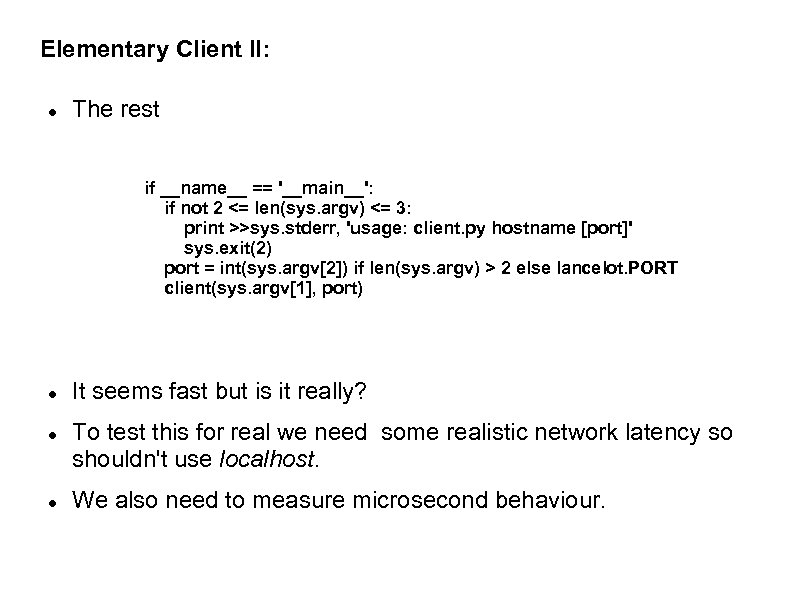 Elementary Client II: The rest if __name__ == '__main__': if not 2 <= len(sys.