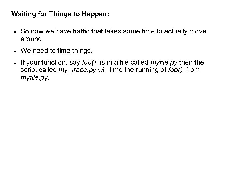 Waiting for Things to Happen: So now we have traffic that takes some time